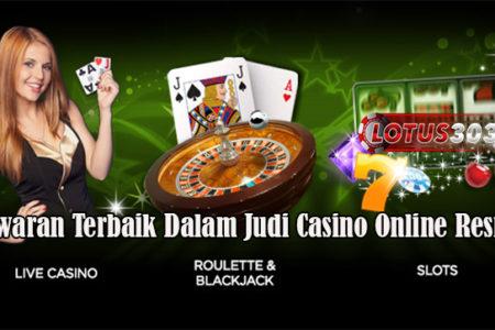Tawaran Terbaik Dalam Judi Casino Online Resmi