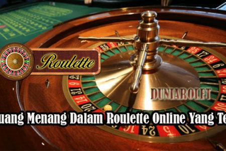 Peluang Menang Dalam Roulette Online Yang Tepat